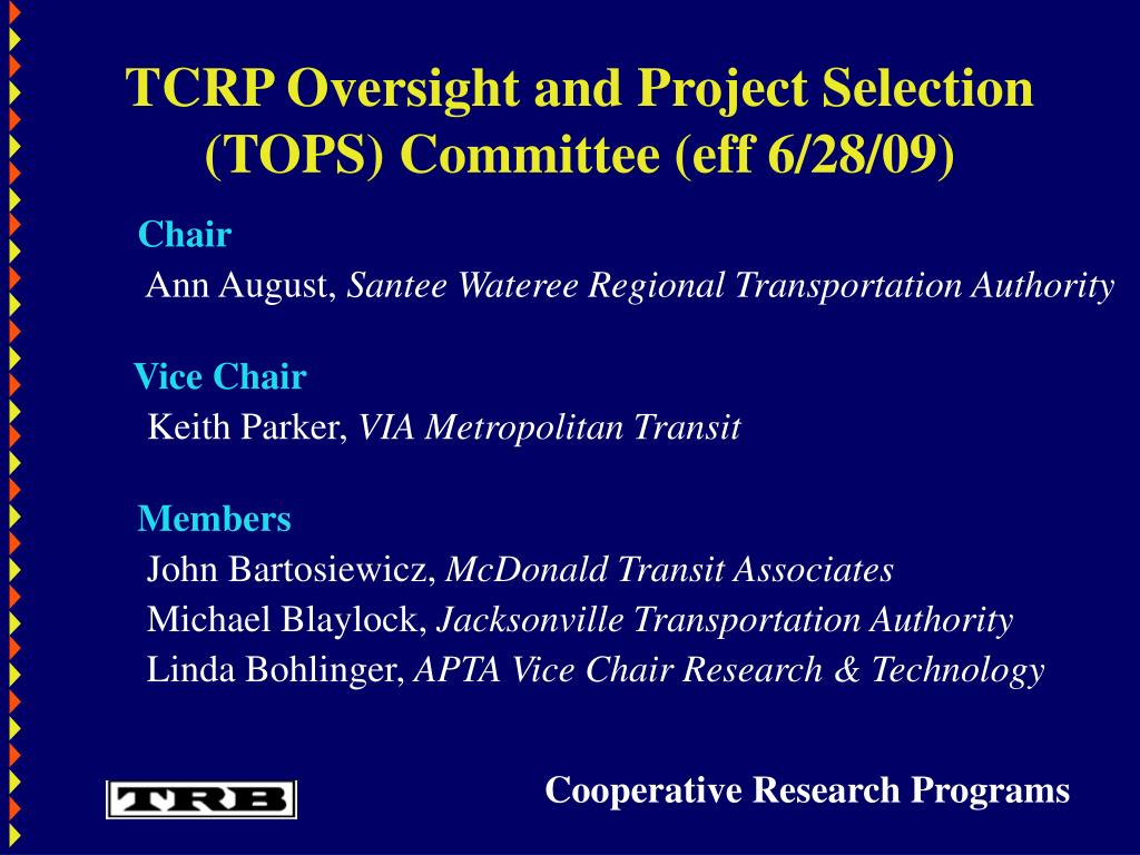TCRP Oversight and Project Selection (TOPS) Committee (eff 6/28/09)
