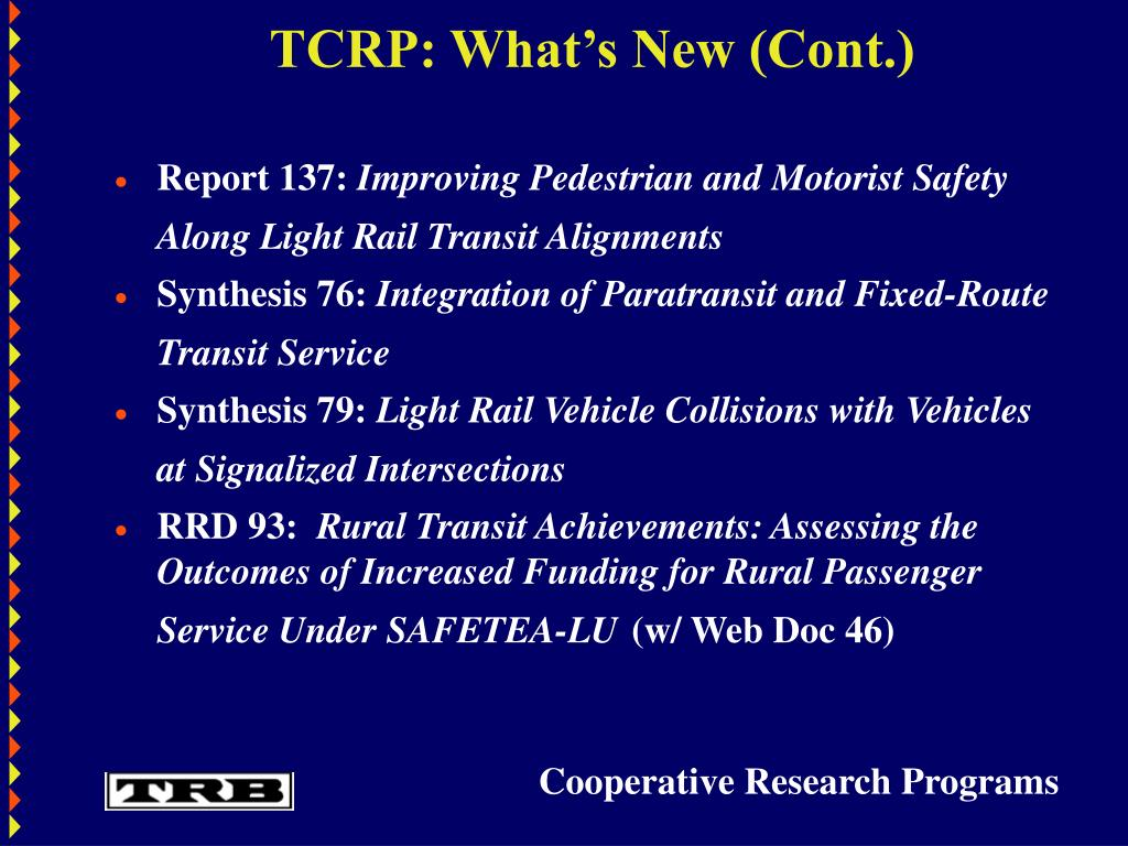 TCRP: What's New (Cont.)