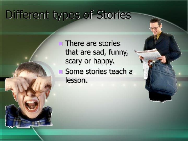 Different types of stories