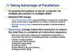 1 taking advantage of parallelism