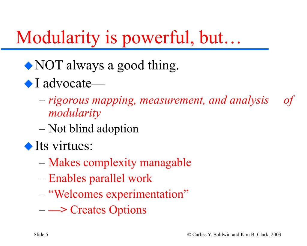 Modularity is powerful, but…