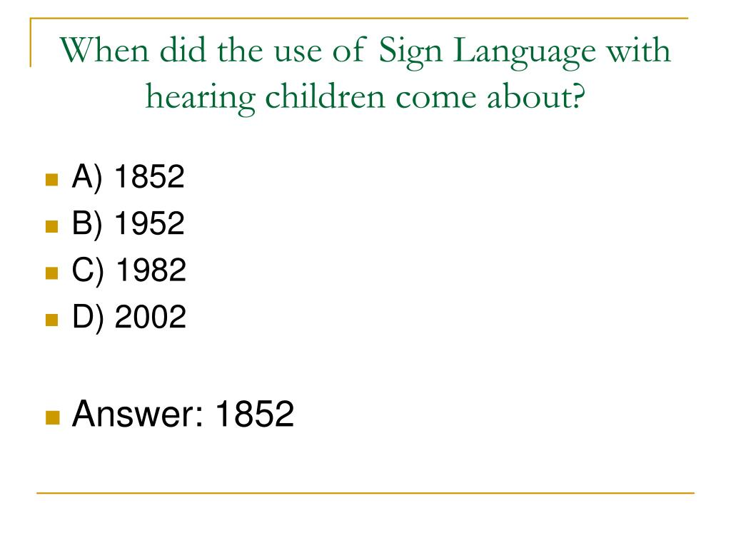 When did the use of Sign Language with hearing children come about?