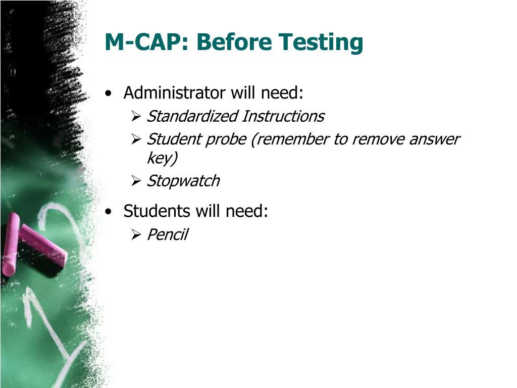 M-CAP: Before Testing