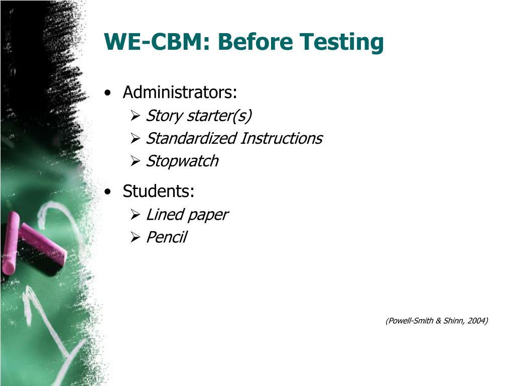 WE-CBM: Before Testing