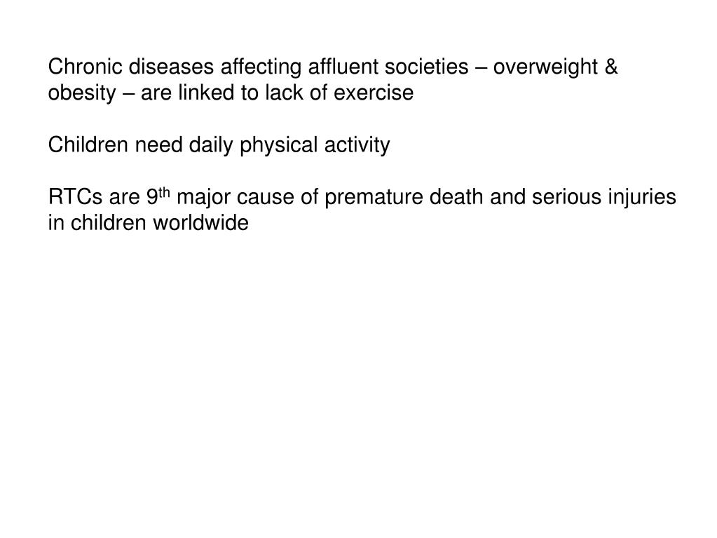 Chronic diseases affecting affluent societies – overweight & obesity – are linked to lack of exercise