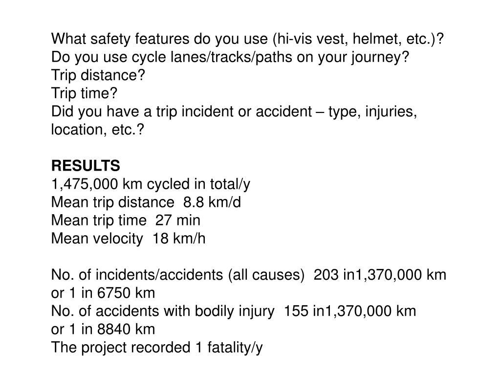 What safety features do you use (hi-vis vest, helmet, etc.)?