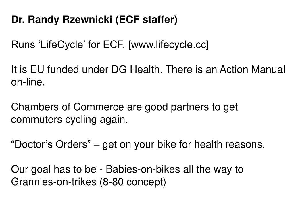 Dr. Randy Rzewnicki (ECF staffer)