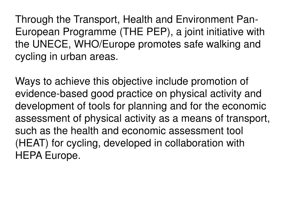 Through the Transport, Health and Environment Pan-European Programme (THE PEP), a joint initiative with the UNECE, WHO/Europe promotes safe walking and cycling in urban areas.