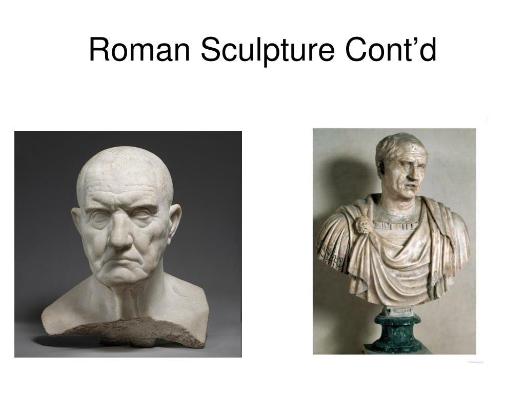 Roman Sculpture Cont'd