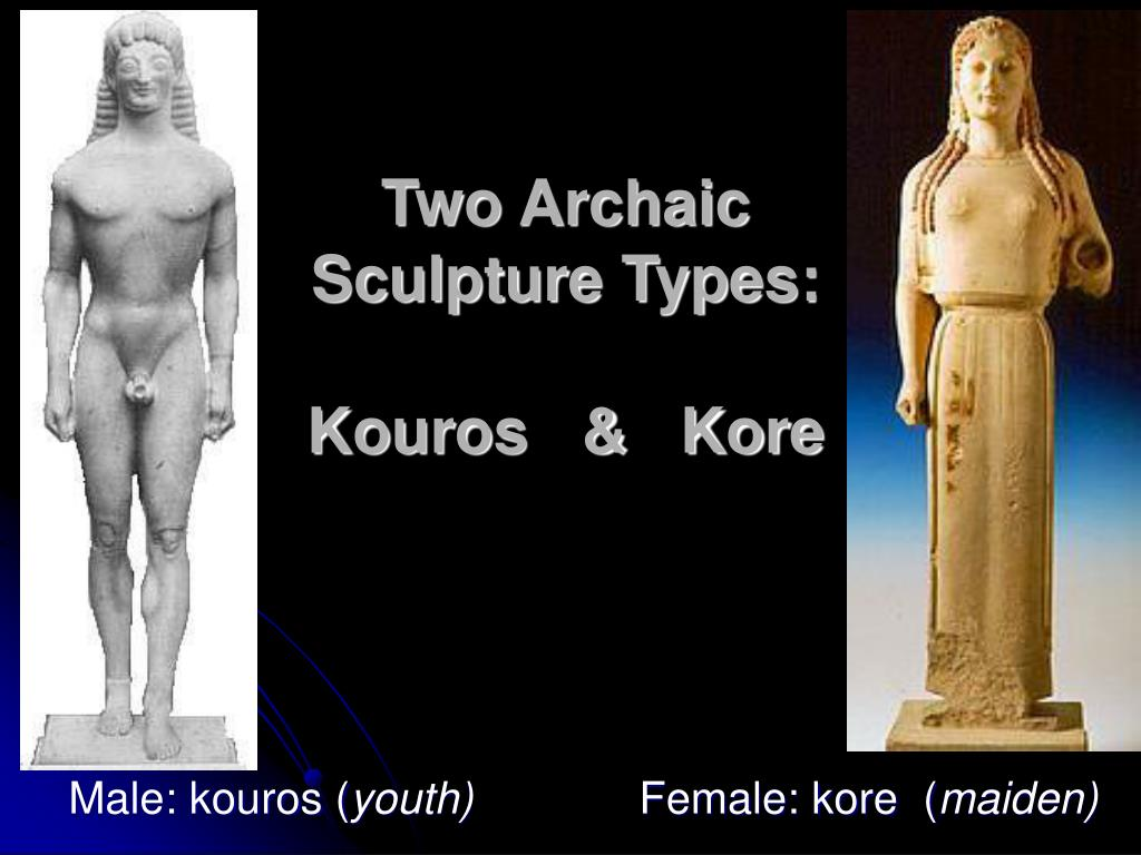Two Archaic Sculpture Types: