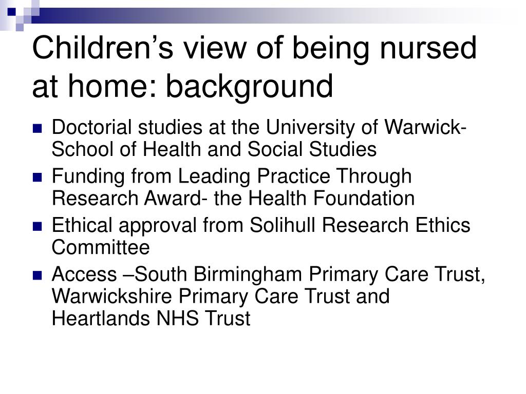 Children's view of being nursed at home: background