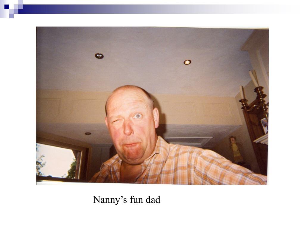 Nanny's fun dad