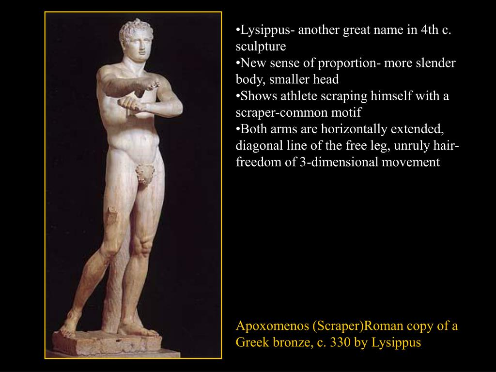 Lysippus- another great name in 4th c. sculpture
