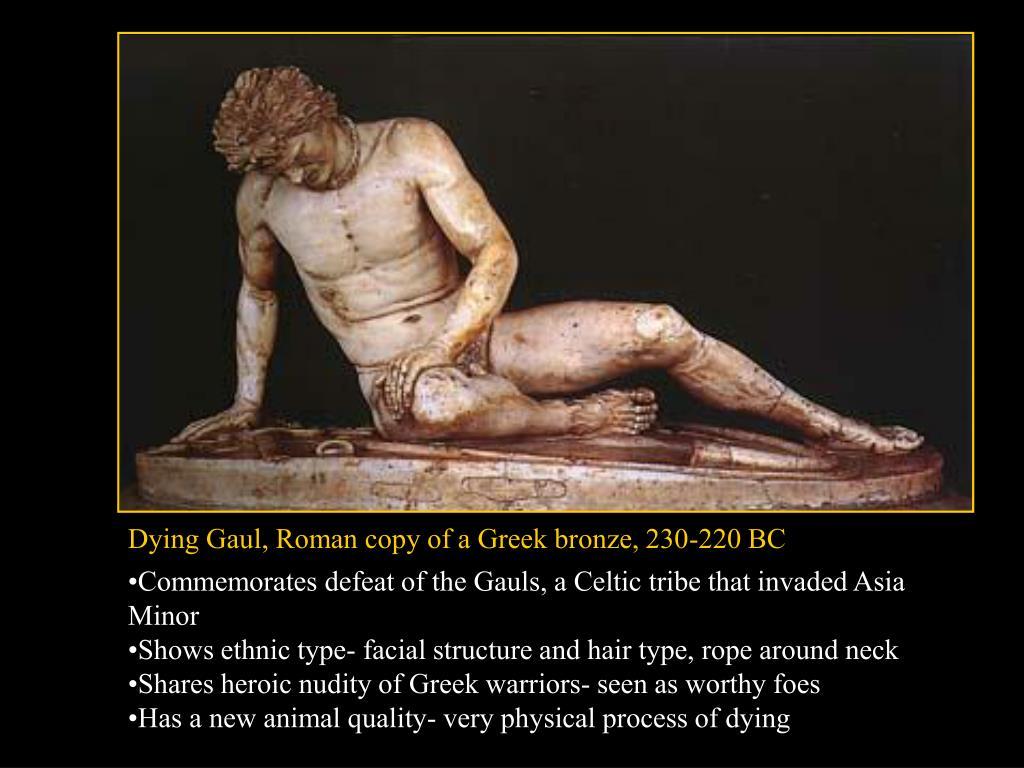 Dying Gaul, Roman copy of a Greek bronze, 230-220 BC