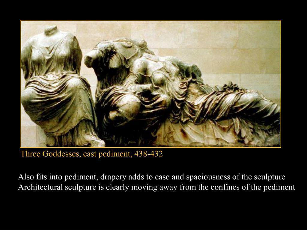 Three Goddesses, east pediment, 438-432