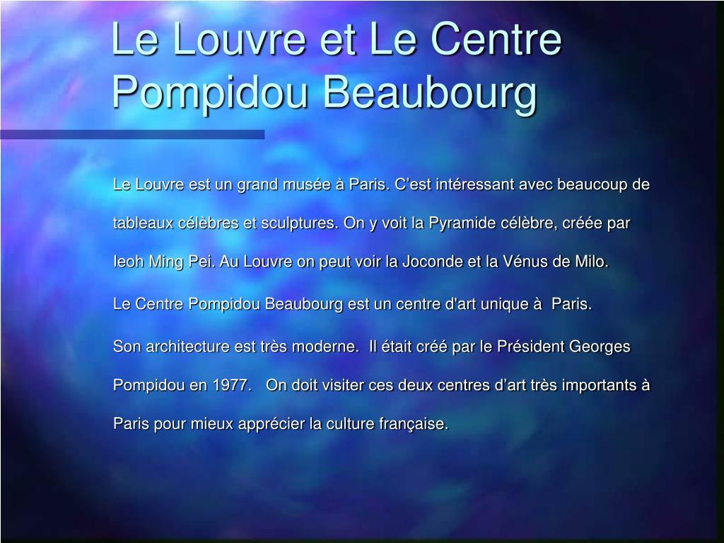 Le Louvre et Le Centre Pompidou Beaubourg