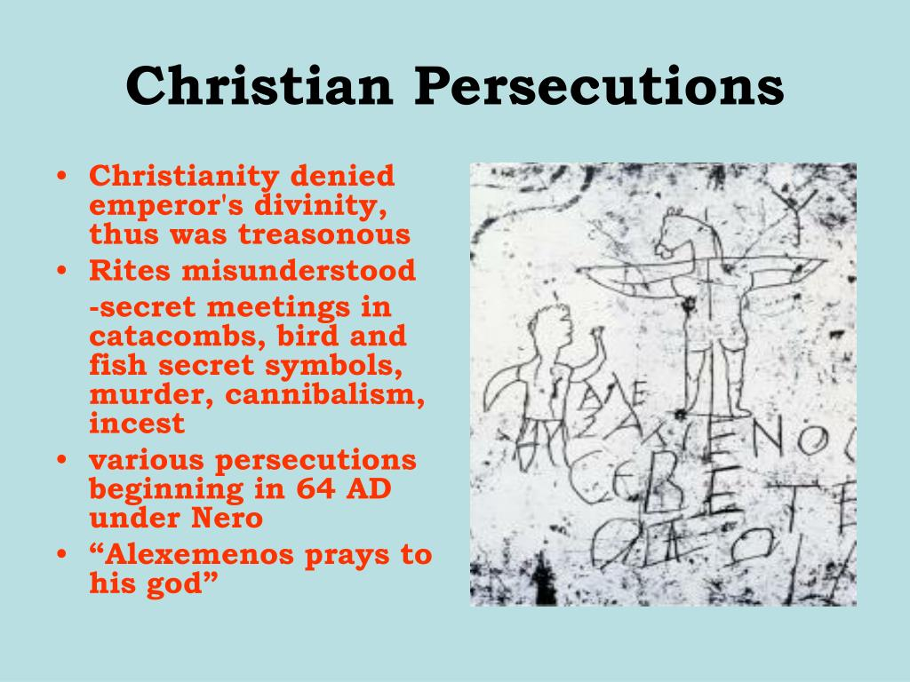 Christianity denied emperor's divinity, thus was treasonous