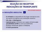 sele o do receptor indica es de transplante