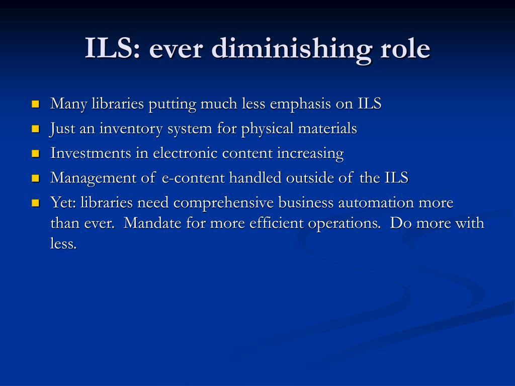 ILS: ever diminishing role