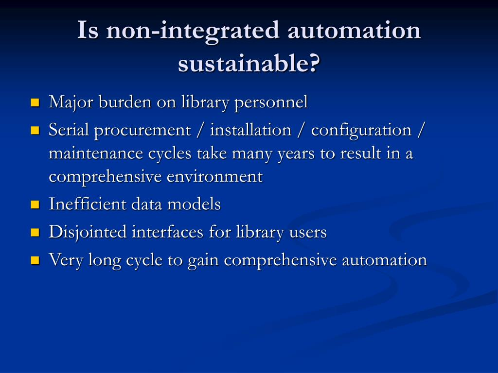 Is non-integrated automation sustainable?