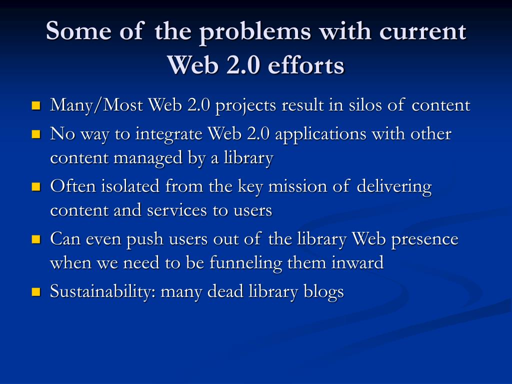 Some of the problems with current Web 2.0 efforts