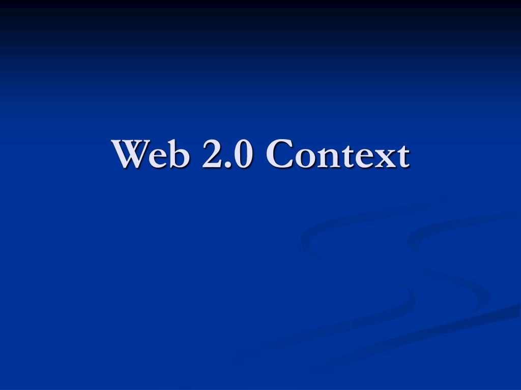Web 2.0 Context