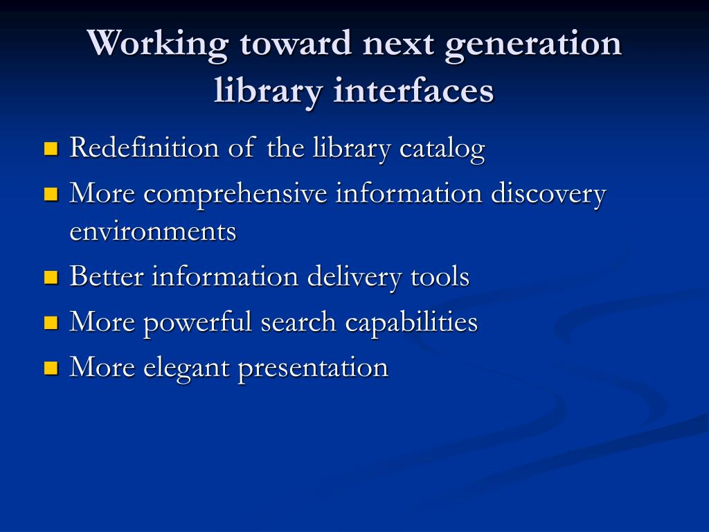 Working toward next generation library interfaces