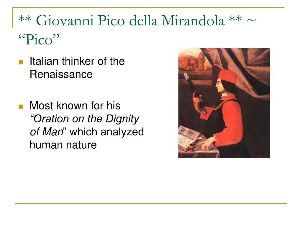 in the essay on the dignity of man pico della mirandola Pico's oration on the dignity of man a powerful statement of renaissance humanism walter pater writes in his essay 'pico della mirandola'.
