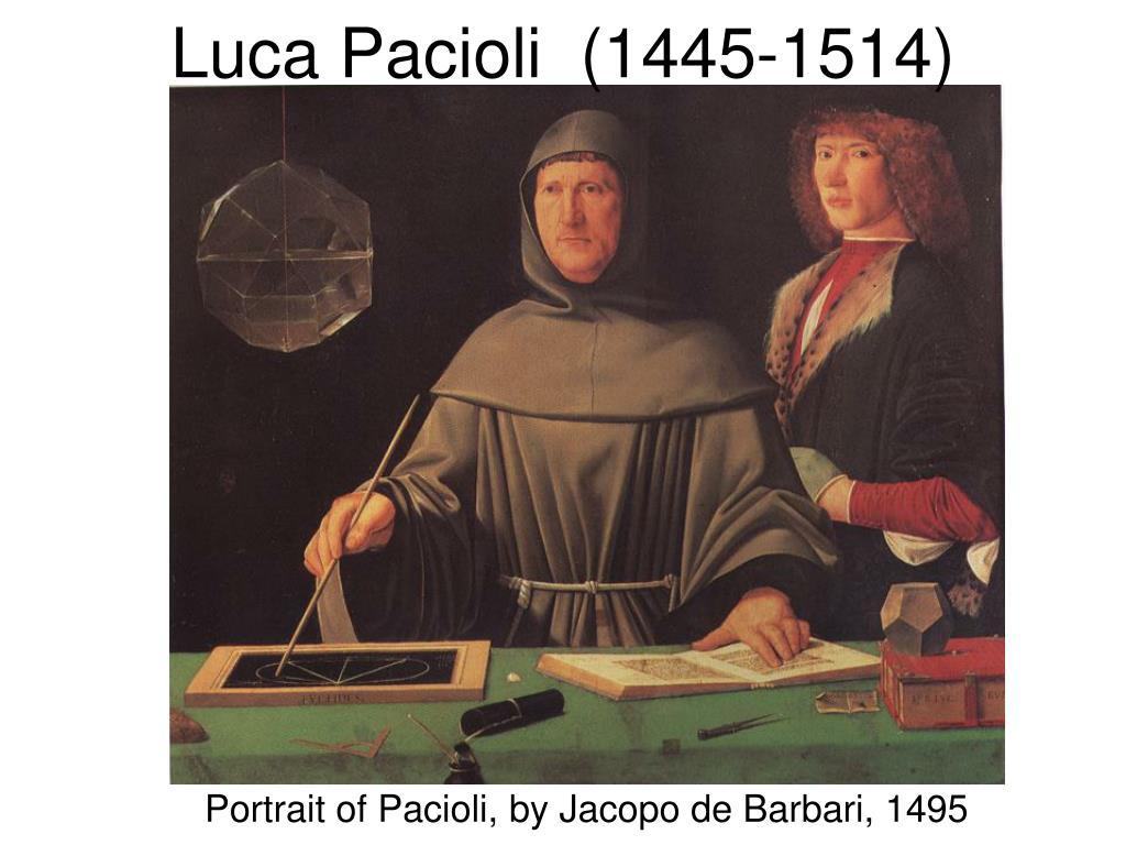 Luca Pacioli  (1445-1514)