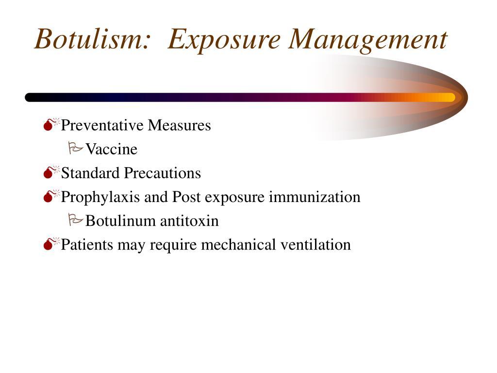 Botulism:  Exposure Management
