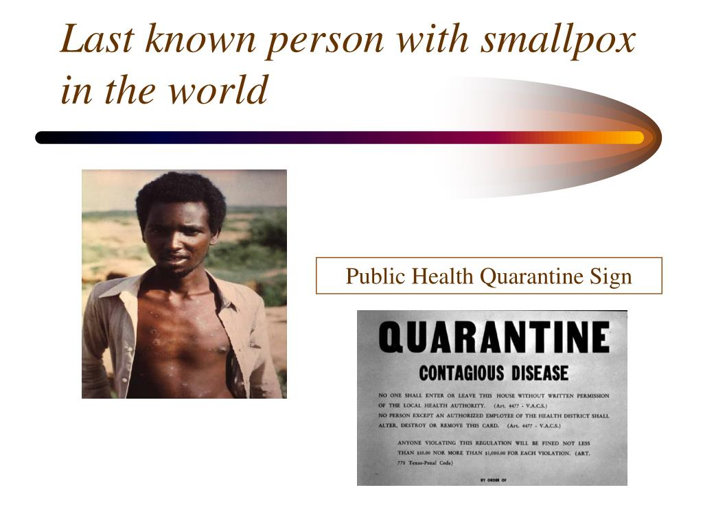 Last known person with smallpox in the world