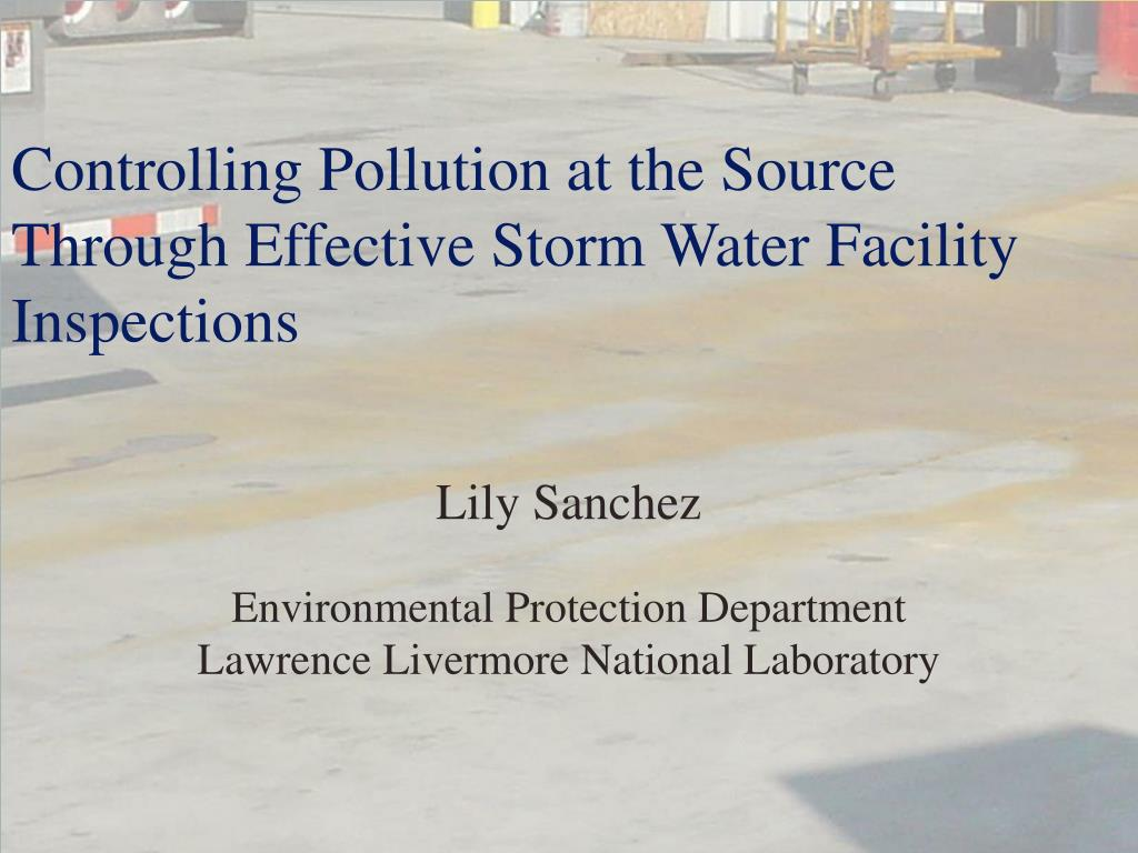 Controlling Pollution at the Source Through Effective Storm Water Facility Inspections