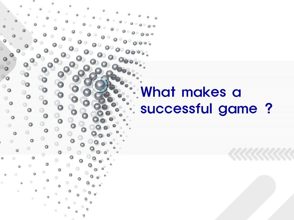 What makes a         successful game ?