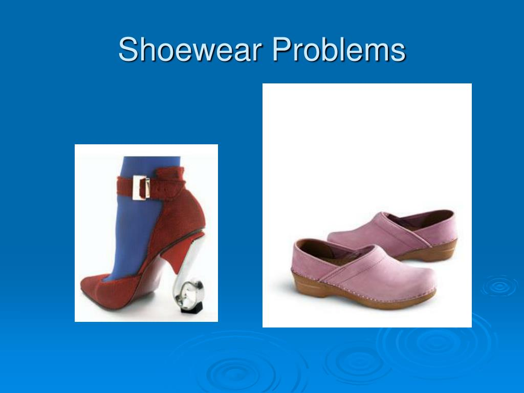 Shoewear Problems