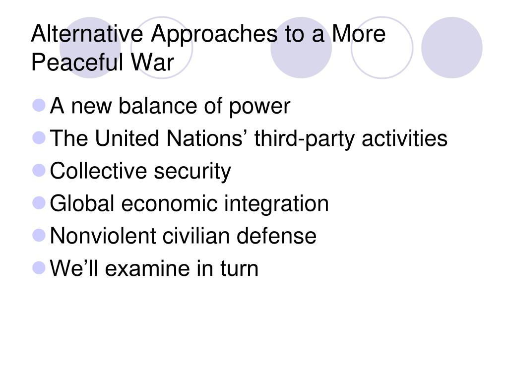 Alternative Approaches to a More Peaceful War
