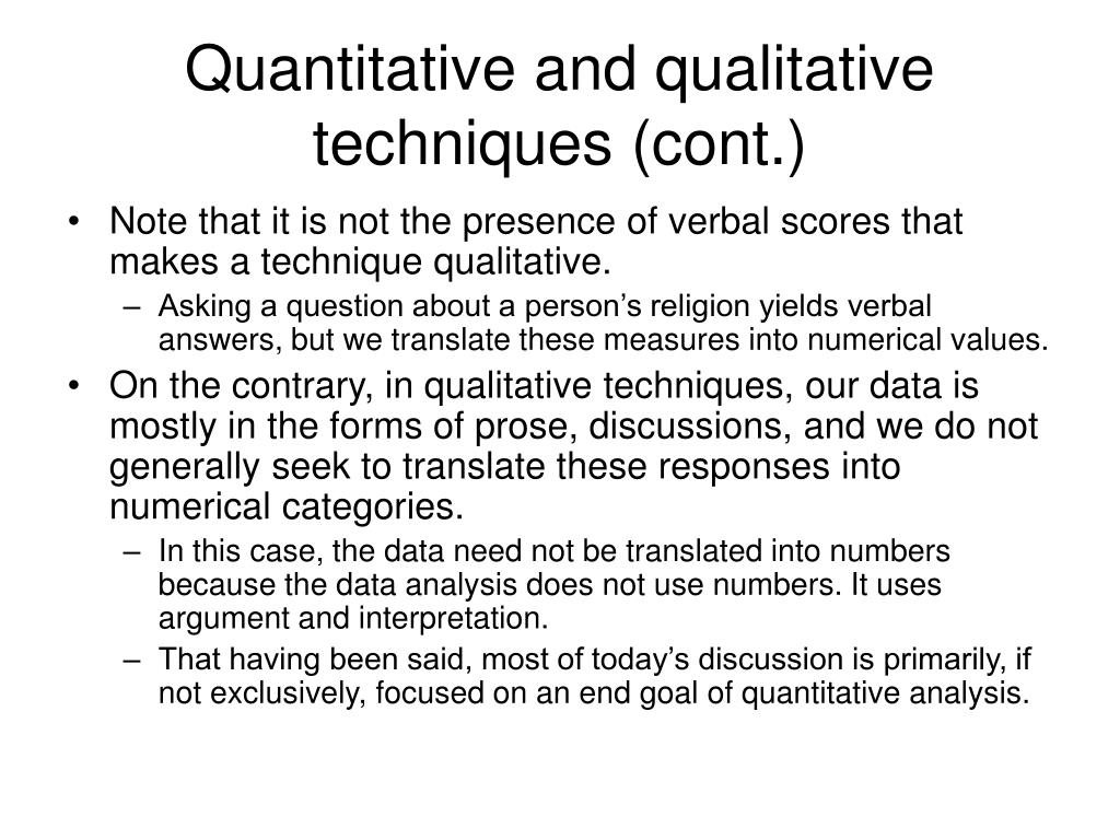 Quantitative and qualitative techniques (cont.)