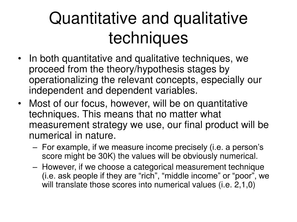 Quantitative and qualitative techniques