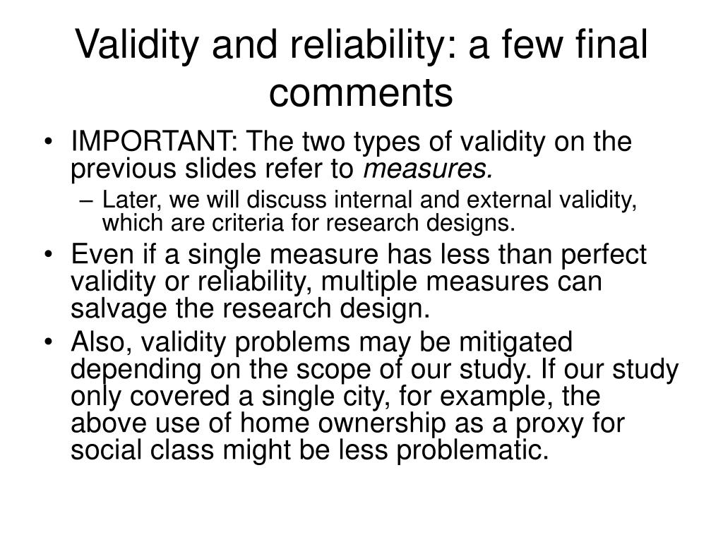 Validity and reliability: a few final comments