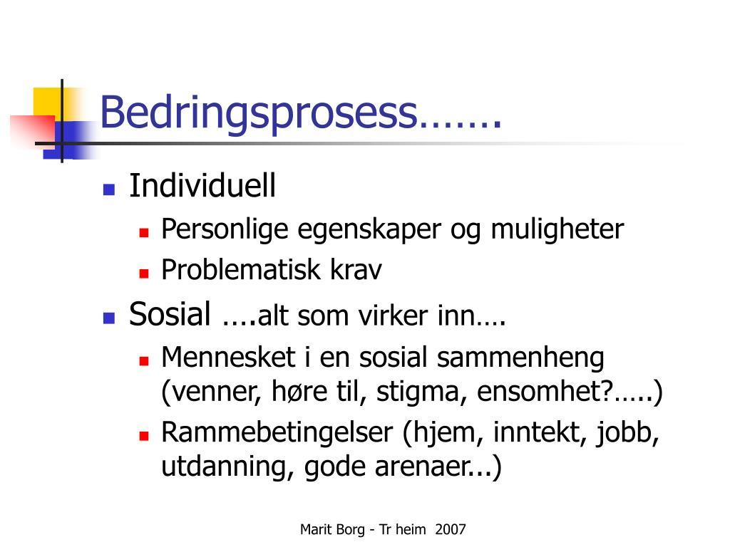 Bedringsprosess…….