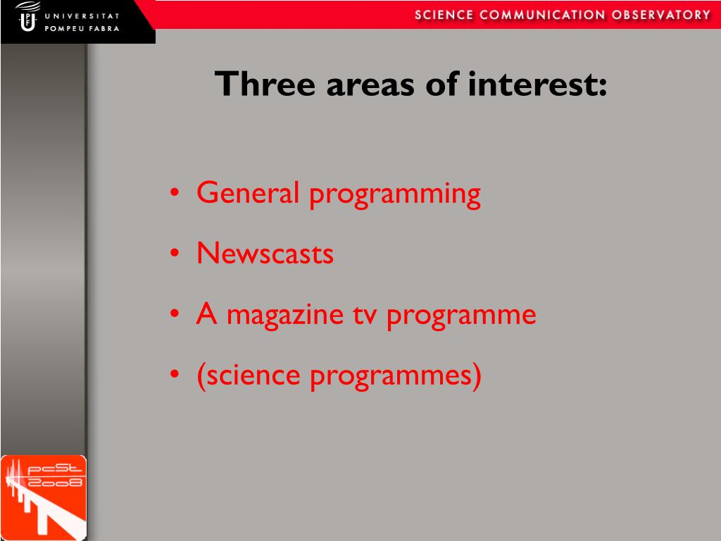 Three areas of interest: