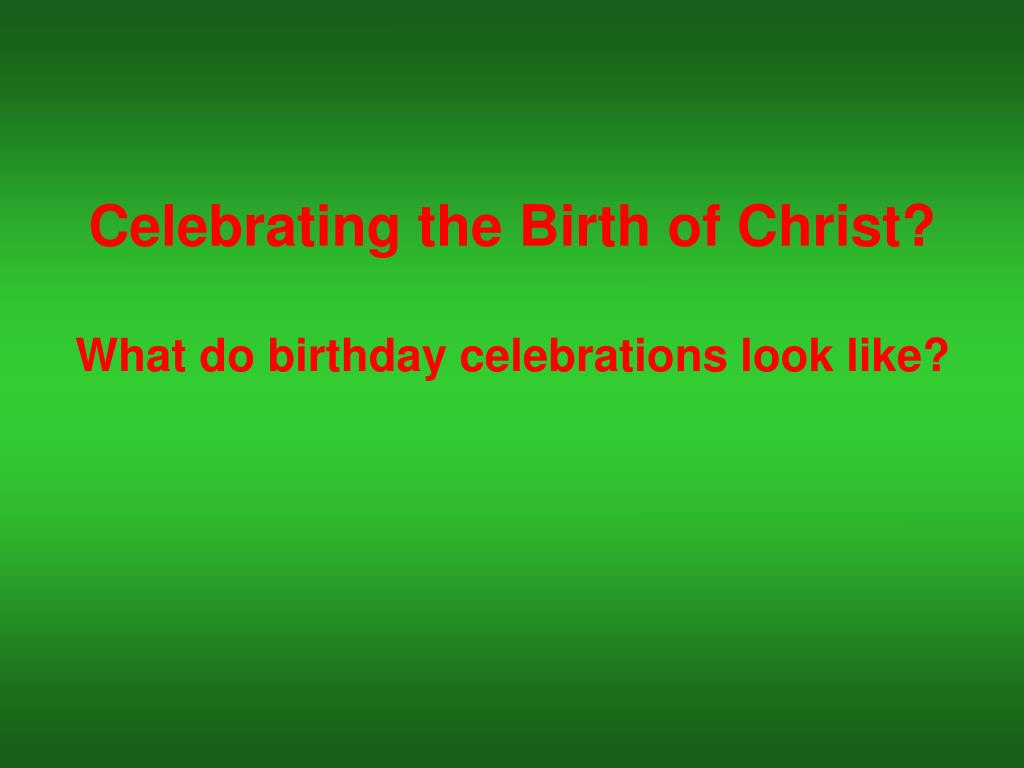 Celebrating the Birth of Christ?