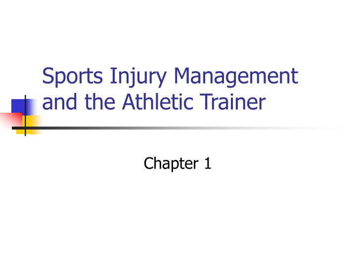 Sports injury management and the athletic trainer