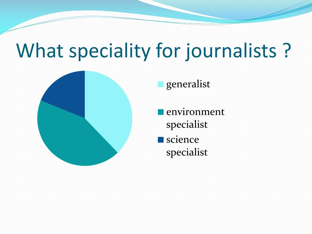 What speciality for journalists ?
