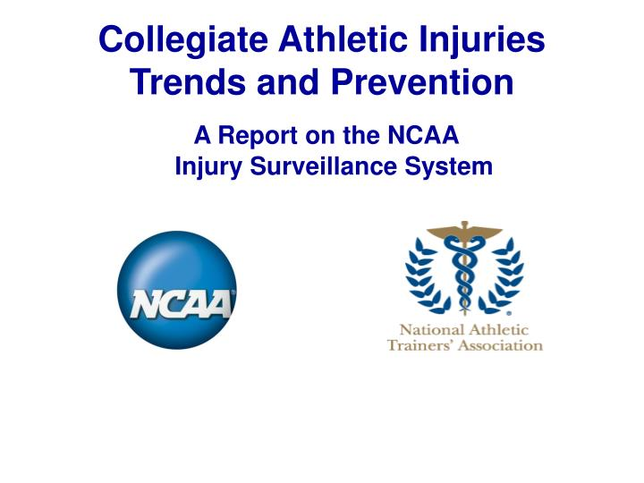 Collegiate athletic injuries trends and prevention