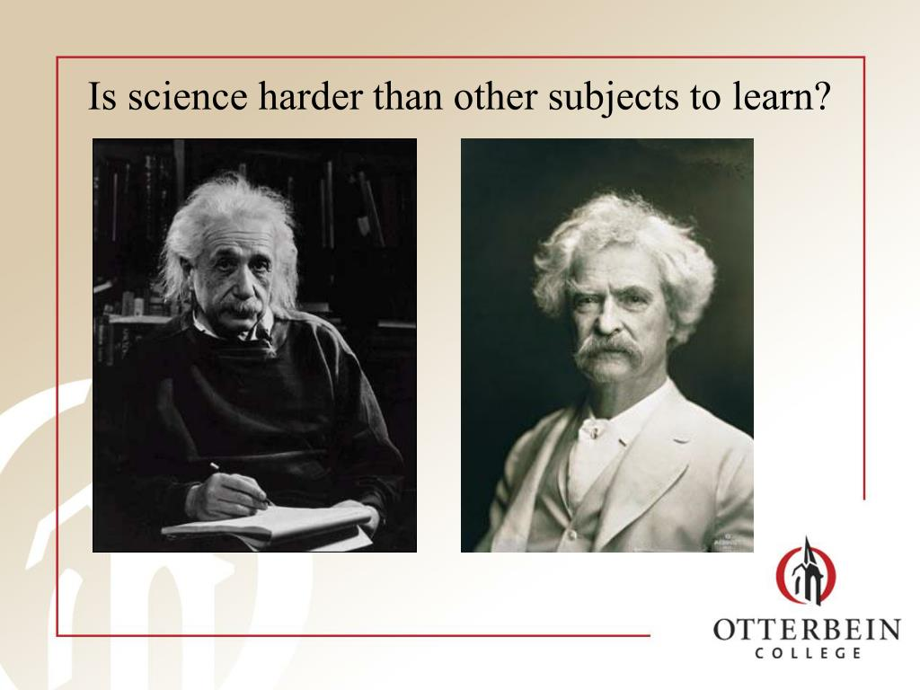 Is science harder than other subjects to learn?