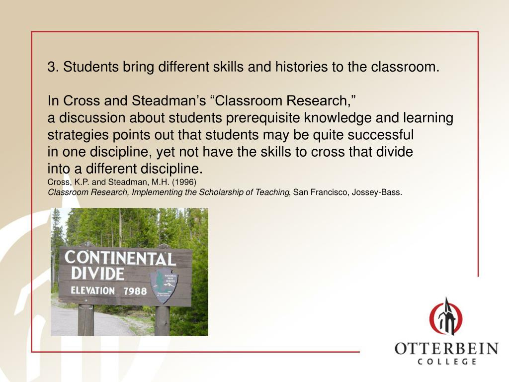 3. Students bring different skills and histories to the classroom.