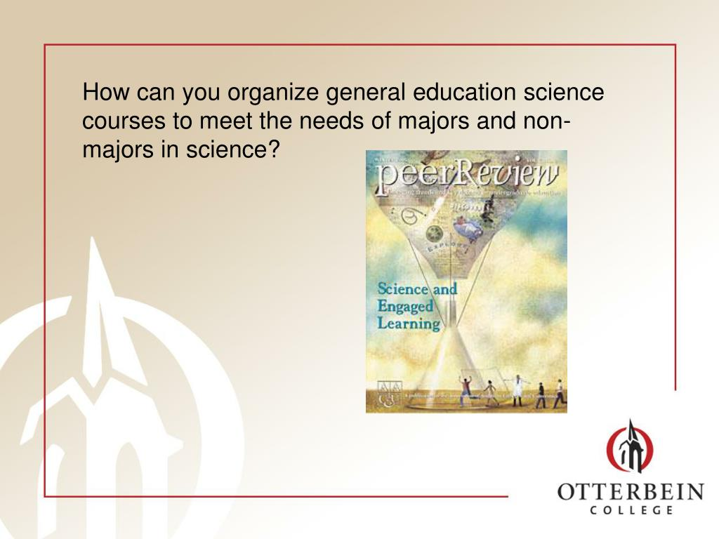 How can you organize general education science courses to meet the needs of majors and non-majors in science?