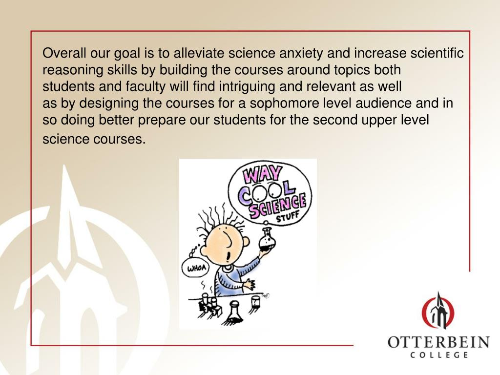 Overall our goal is to alleviate science anxiety and increase scientific