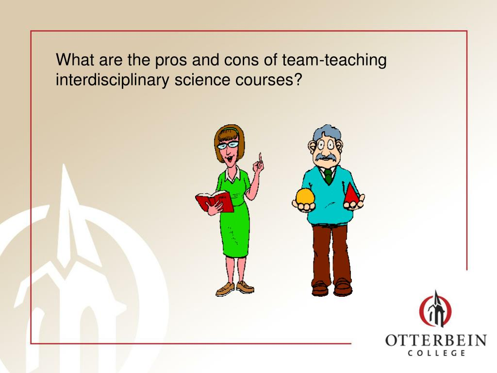 What are the pros and cons of team-teaching interdisciplinary science courses?