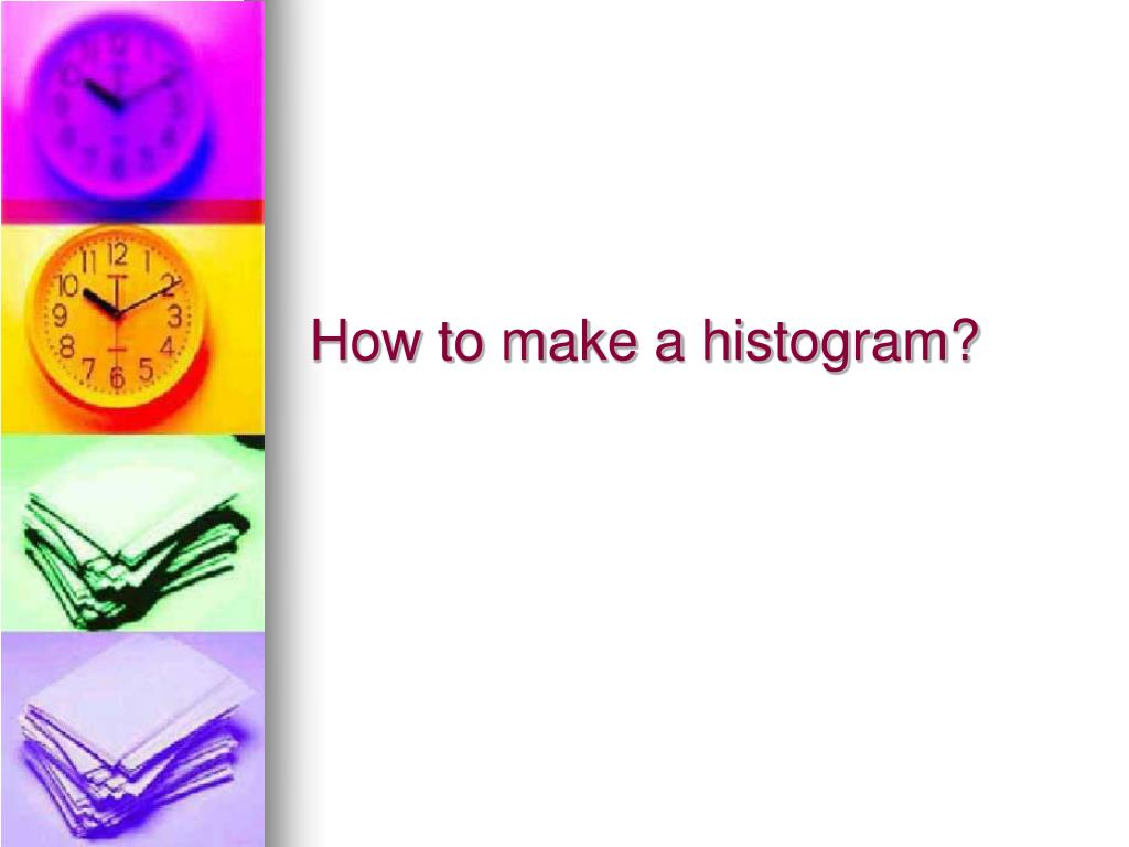 How to make a histogram?